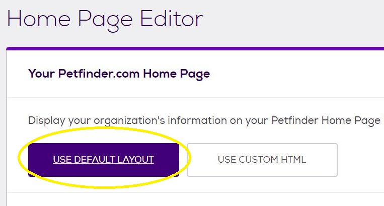 Petfinder Homepage Use Default Layout button
